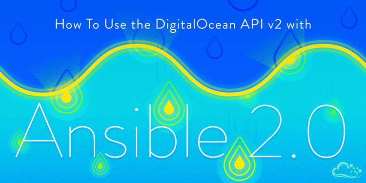 How To Use the DigitalOcean API v2 with Ansible 2.0 on Ubuntu 14.04