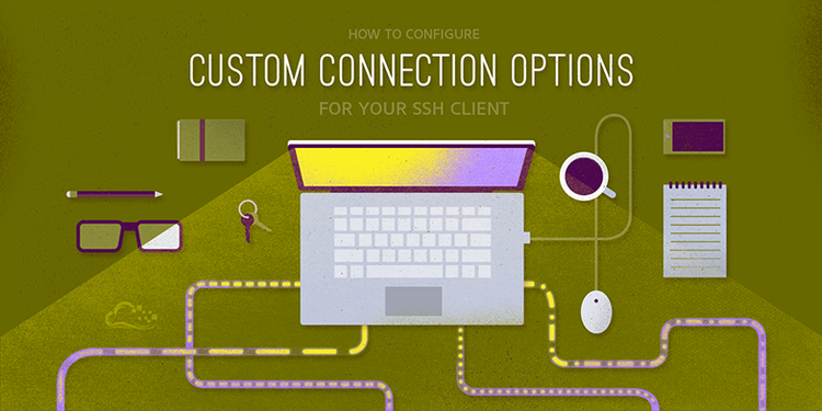 How To Configure Custom Connection Options for your SSH Client
