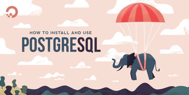 How To Install and Use PostgreSQL on Ubuntu 14.04