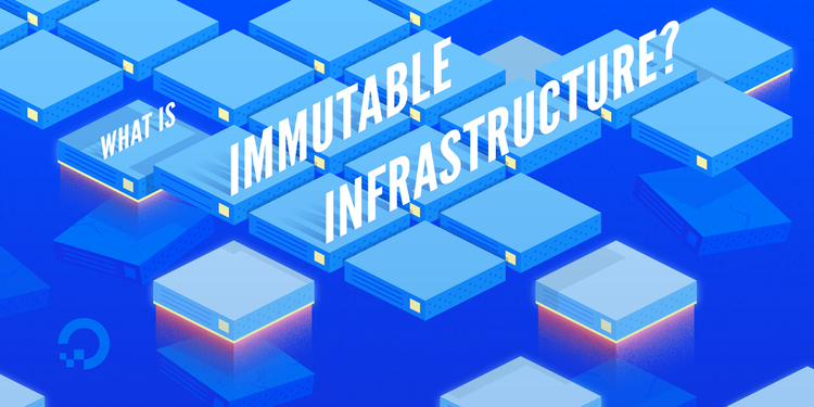 What Is Immutable Infrastructure?