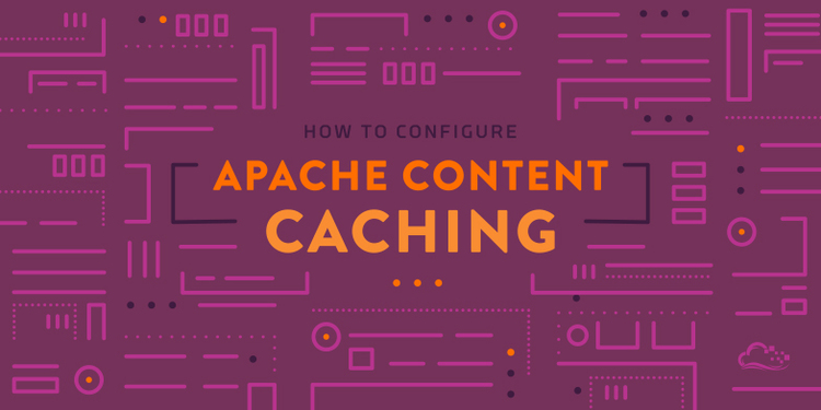 How To Configure Apache Content Caching on CentOS 7