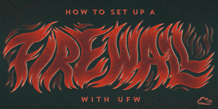 How To Set Up a Firewall with UFW on Ubuntu 14.04