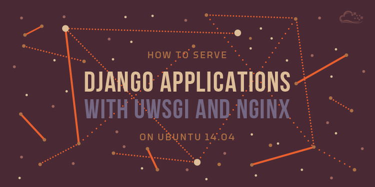 How To Serve Django Applications with uWSGI and Nginx on Ubuntu 14.04