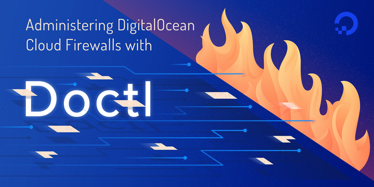 How To Secure Web Server Infrastructure With DigitalOcean Cloud Firewalls Using Doctl