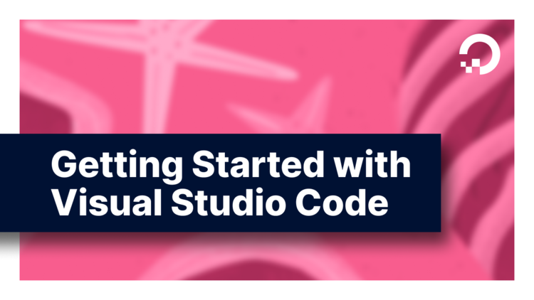 Getting Started With Visual Studio Code (VS Code)