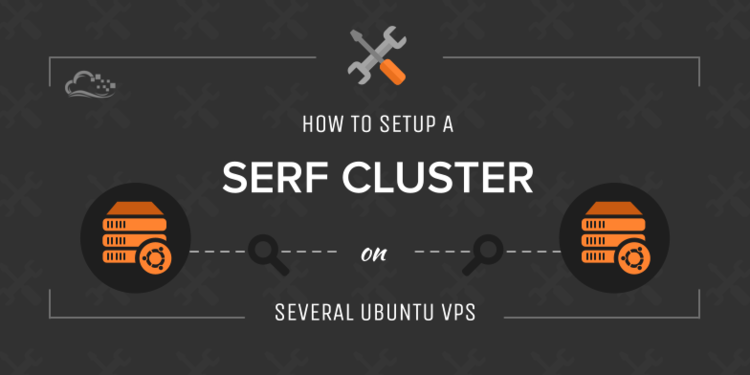 How To Set Up a Serf Cluster on Several Ubuntu VPS
