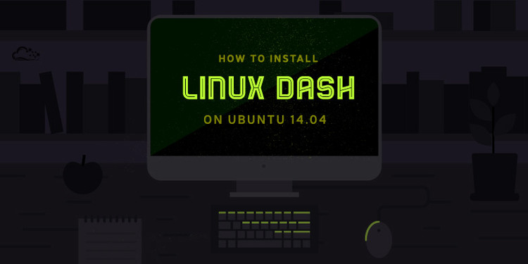 How To Install Linux Dash on Ubuntu 14.04