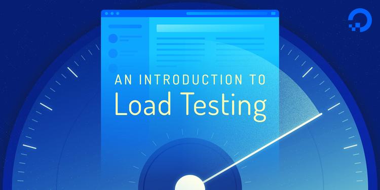An Introduction to Load Testing