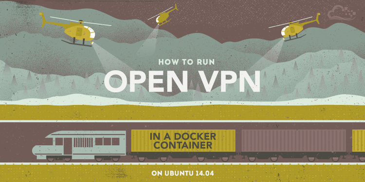 How To Run OpenVPN in a Docker Container on Ubuntu 14.04