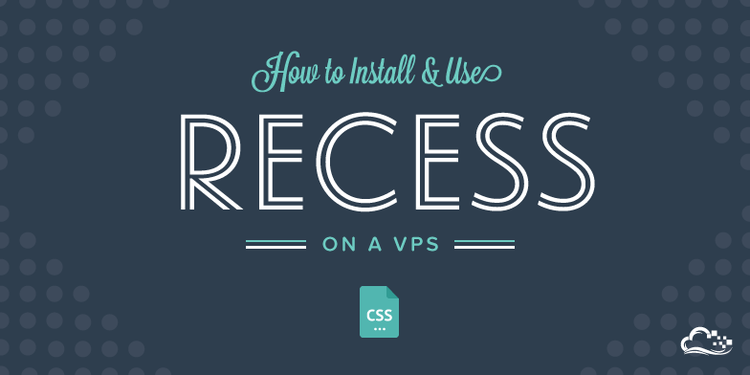 How To Install and Use Recess on a VPS