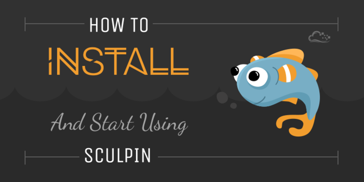 How To Install And Start Using Sculpin