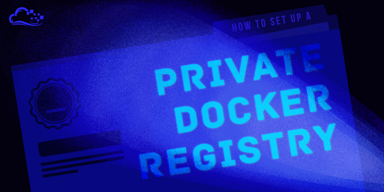 How To Set Up a Private Docker Registry on Ubuntu 14.04