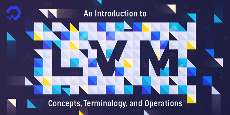 An Introduction to LVM Concepts, Terminology, and Operations