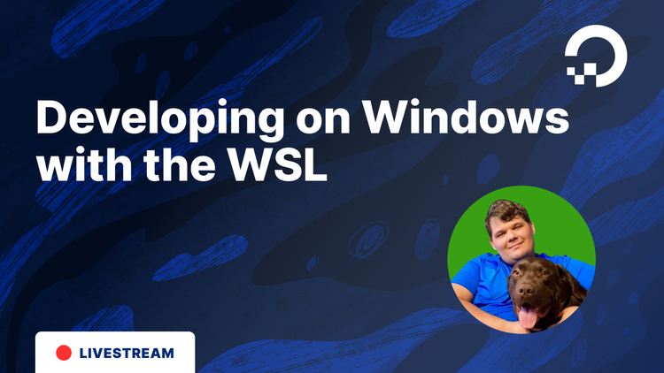 Developing on Microsoft Windows With the Windows Subsystem for Linux (WSL)