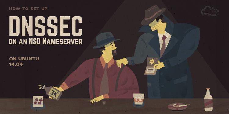 How To Set Up DNSSEC on an NSD Nameserver on Ubuntu 14.04