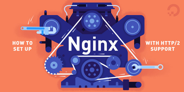 How To Set Up Nginx with HTTP/2 Support on Ubuntu 16.04