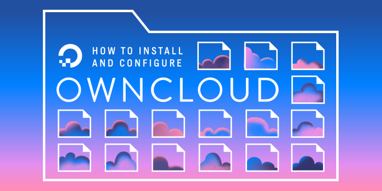 How To Install and Configure ownCloud on Ubuntu 18.04