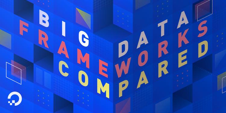Hadoop, Storm, Samza, Spark, and Flink: Big Data Frameworks Compared