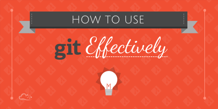 How To Use Git Effectively