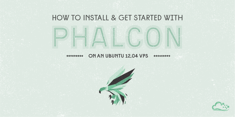 How To Install and Get Started With Phalcon on an Ubuntu 12.04 VPS