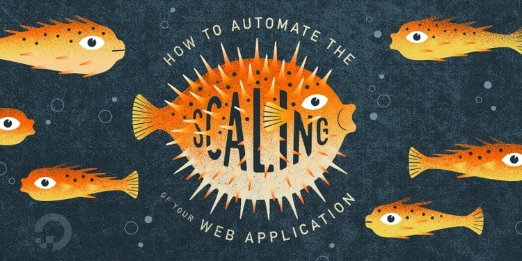 How To Automate the Scaling of Your Web Application on DigitalOcean Ubuntu 14.04 Droplets
