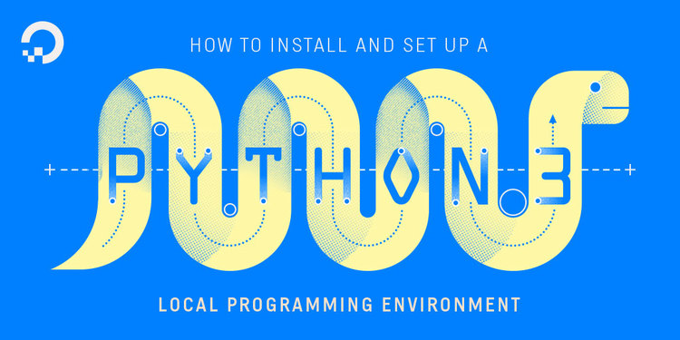 How To Install Python 3 and Set Up a Local Programming Environment on Ubuntu 16.04