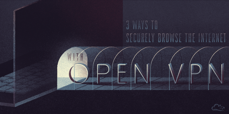 3 Ways to Securely Browse the Internet with OpenVPN on Debian 8