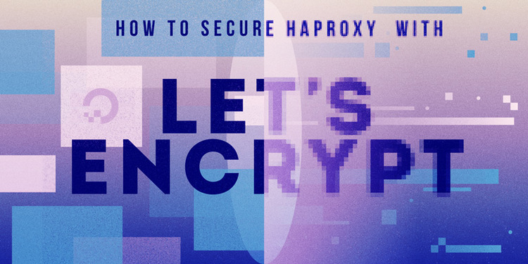 How To Secure HAProxy with Let's Encrypt on CentOS 7