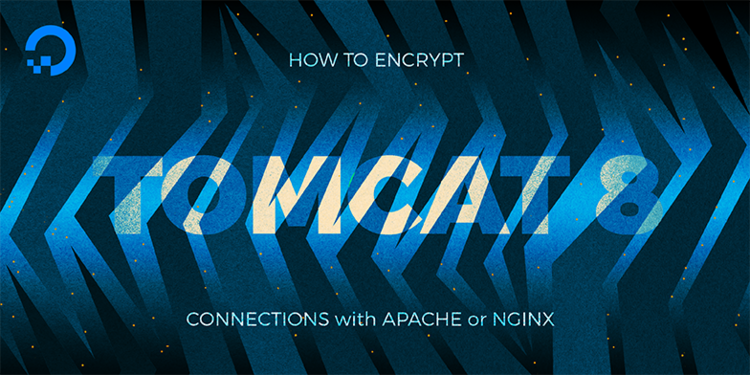 How To Encrypt Tomcat 8 Connections with Apache or Nginx on Ubuntu 16.04