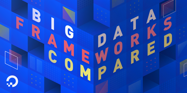 Hadoop, Storm, Samza, Spark, and Flink: Big Data Frameworks Compared