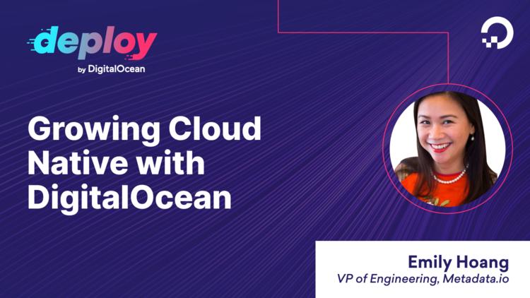 Growing Cloud Native With DigitalOcean