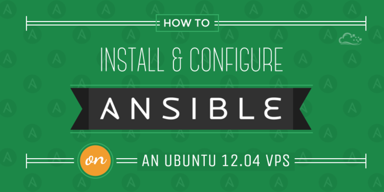 How to Install and Configure Ansible on an Ubuntu 12.04 VPS