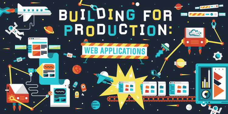 Building for Production: Web Applications — Overview