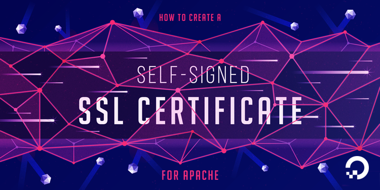 How To Create a Self-Signed SSL Certificate for Apache in Debian 9