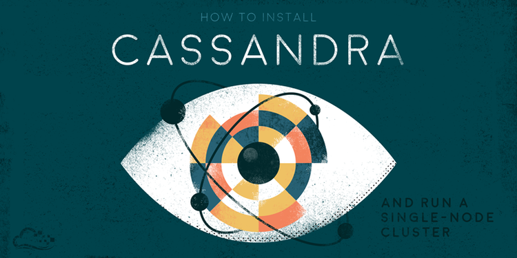 How To Install Cassandra and Run a Single-Node Cluster On a Ubuntu VPS