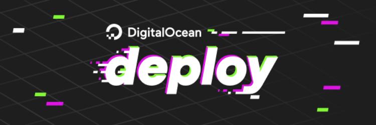 deploy 2020 Keynote Featuring DigitalOcean CEO Yancey Spruill