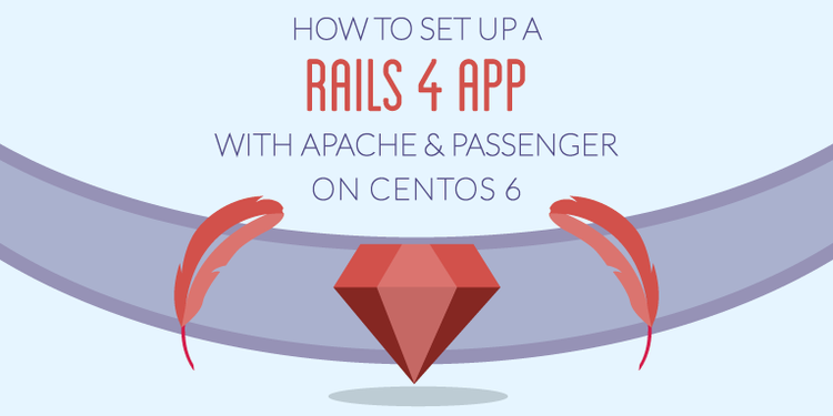 How To Setup a Rails 4 App With Apache and Passenger on CentOS 6