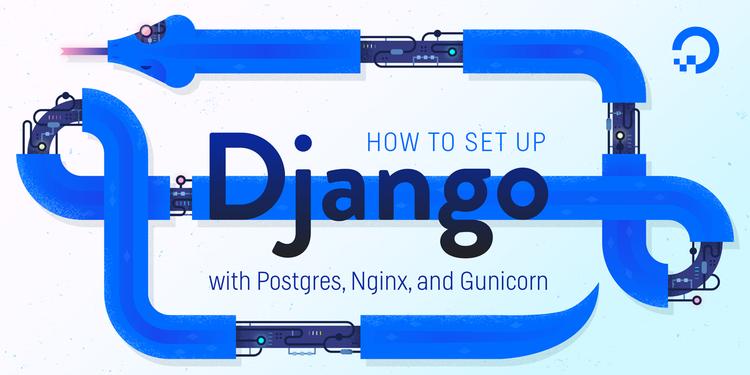 How To Set Up Django with Postgres, Nginx, and Gunicorn on Debian 10