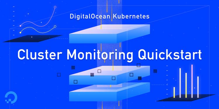 How To Set Up a Kubernetes Monitoring Stack with Prometheus, Grafana and Alertmanager on DigitalOcean