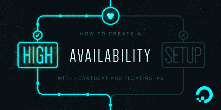How To Create a High Availability Setup with Heartbeat and Floating IPs on Ubuntu 16.04