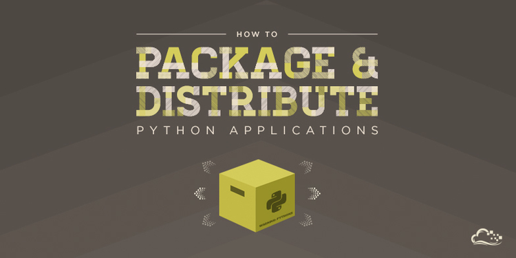 How To Package And Distribute Python Applications