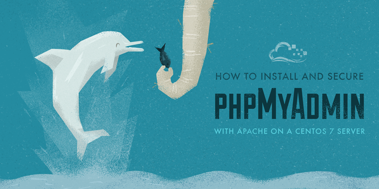How To Install and Secure phpMyAdmin with Apache on a CentOS 7 Server