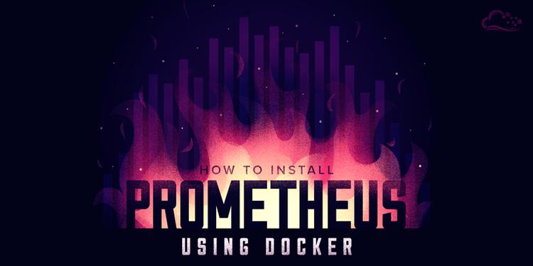 How To Install Prometheus using Docker on CentOS 7
