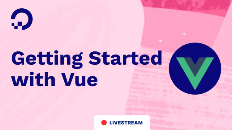 Getting Started With Vue