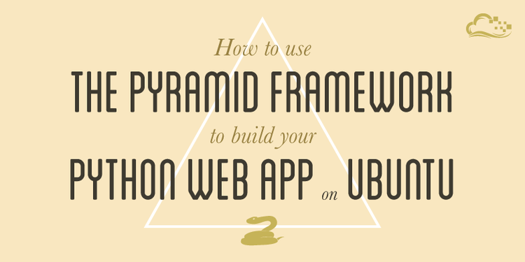 How To Use the Pyramid Framework To Build Your Python Web App on Ubuntu